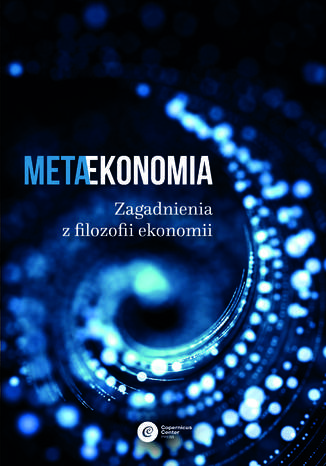 Okładka książki/ebooka Metaekonomia. Zagadnienia z filozofii ekonomii