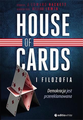 Okładka książki House of Cards i filozofia. Demokracja jest przereklamowana