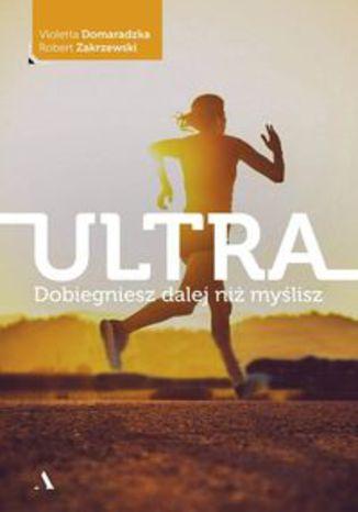 Okładka książki/ebooka Ultra. Dobiegniesz dalej niż myślisz