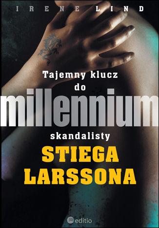Okładka książki/ebooka Tajemny klucz do Millennium skandalisty Stiega Larssona