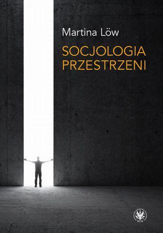 Okładka książki/ebooka Socjologia przestrzeni