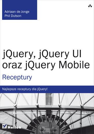 Okładka książki/ebooka jQuery, jQuery UI oraz jQuery Mobile. Receptury