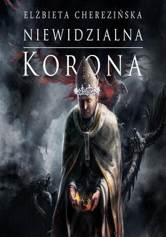 Okładka książki/ebooka Odrodzone Królestwo (Tom 2.). Niewidzialna korona
