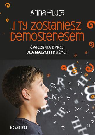 Okładka książki/ebooka I ty zostaniesz Demostenesem