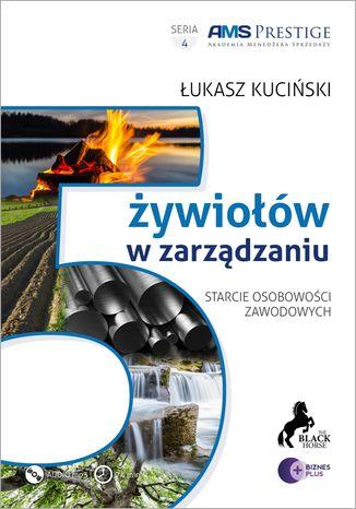 Okładka książki/ebooka 5 żywiołów w zarządzaniu. Starcie osobowości zawodowych