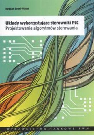 Okładka książki/ebooka Układy wykorzystujące sterowniki PLC
