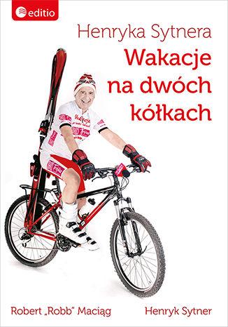 Okładka książki Henryka Sytnera Wakacje na Dwóch Kółkach