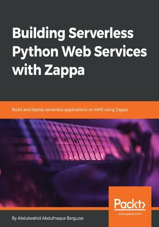 Okładka książki/ebooka Building Serverless Python Web Services with Zappa