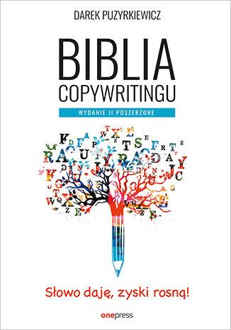 Okładka książki/ebooka Biblia copywritingu. Wydanie II poszerzone