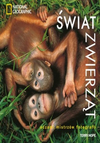 Okładka książki/ebooka Świat zwierząt oczami mistrzów fotografii