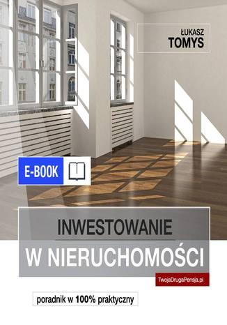 Okładka książki/ebooka Inwestowanie w nieruchomości. Poradnik w 100% praktyczny