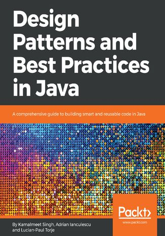 Okładka książki/ebooka Design Patterns and Best Practices in Java