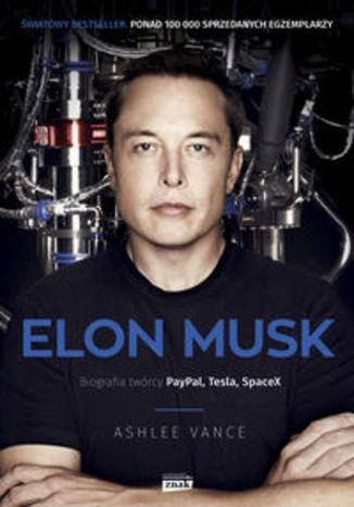 Okładka książki/ebooka Elon Musk. Biografia twórcy PayPal, Tesla, SpaceX