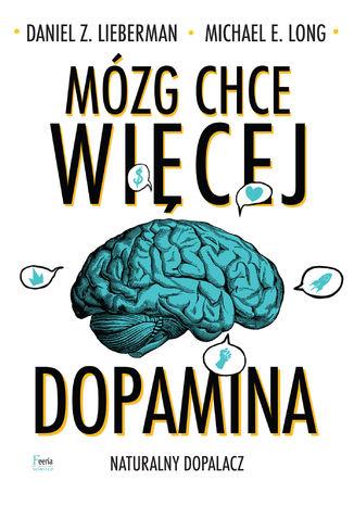 Okładka książki/ebooka Mózg chce więcej. Dopamina. Naturalny dopalacz