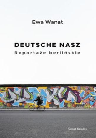 Okładka książki/ebooka Deutsche nasz Reportaże berlińskie