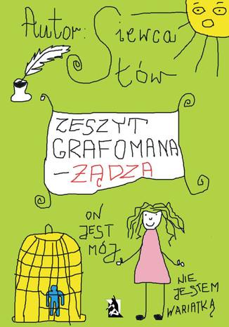 Okładka książki/ebooka Zeszyt grafomana - żądza