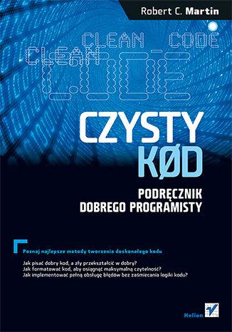 Okładka książki Czysty kod. Podręcznik dobrego programisty