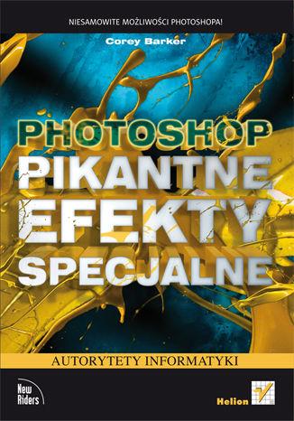 Okładka książki Photoshop. Pikantne efekty specjalne