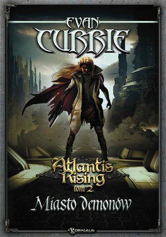 Okładka książki/ebooka Atlantis Rising. Tom 2. Miasto demonów