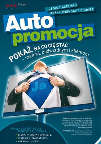 Okładka książki/ebooka Autopromocja. Pokaż, na co Cię stać - szefowi, podwładnym i klientom