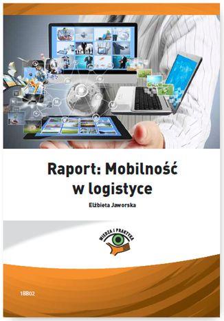 Okładka książki/ebooka Raport: Mobilność w logistyce