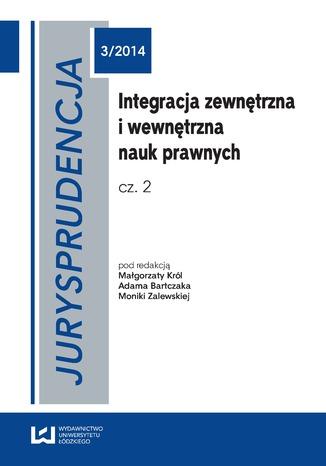 Okładka książki/ebooka Jurysprudencja 3. Integracja zewnętrzna i wewnętrzna nauk prawnych. Cz. 2