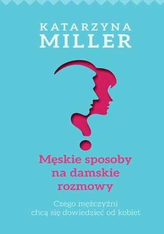 Okładka książki/ebooka Męskie sposoby na damskie rozmowy