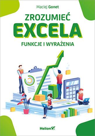 Okładka książki/ebooka Zrozumieć Excela. Funkcje i wyrażenia