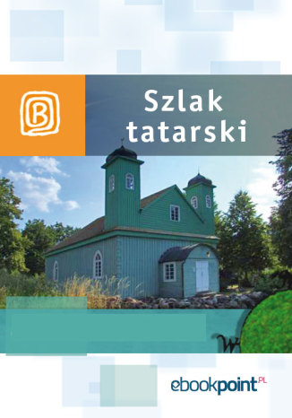 Okładka książki/ebooka Szlak Tatarski. Miniprzewodnik