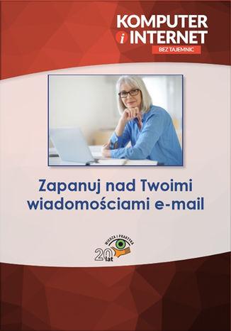 Okładka książki/ebooka Zapanuj nad Twoimi wiadomościami e-mail
