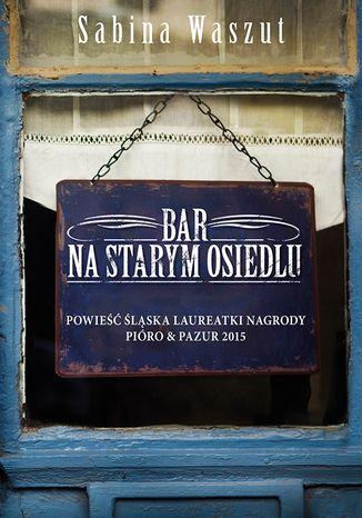 Okładka książki/ebooka Bar na starym osiedlu