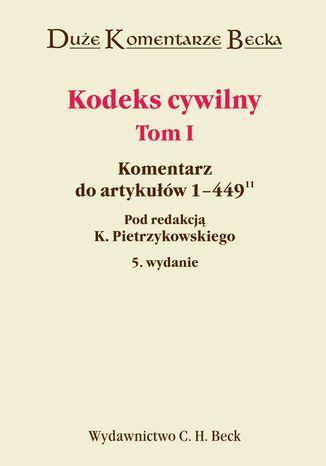 Okładka książki/ebooka Kodeks cywilny. Komentarz do art. 1-44911. Tom I