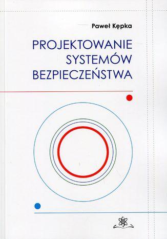 Okładka książki/ebooka Projektowanie systemów bezpieczeństwa