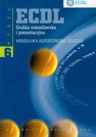 Okładka książki/ebooka ECDL Moduł 6. Grafika menedżerska i prezentacyjna