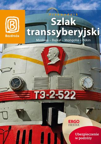 Okładka książki/ebooka Szlak Transsyberyjski. Moskwa - Bajkał - Mongolia - Pekin. Wydanie 5
