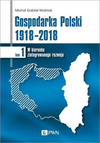 Okładka książki/ebooka Gospodarka Polski 1918-2018
