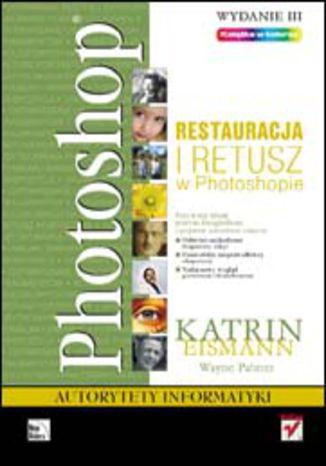 Okładka książki/ebooka Photoshop. Restauracja i retusz. Wydanie III