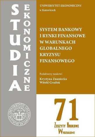 Okładka książki/ebooka System bankowy i rynki finansowe w warunkach globalnego kryzysu finansowego. SE 71