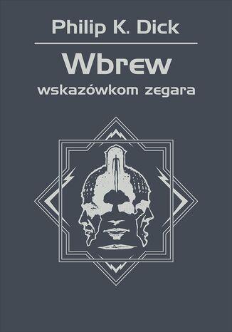 Okładka książki/ebooka Wbrew wskazówkom zegara