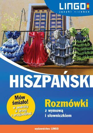 Okładka książki/ebooka Hiszpański. Rozmówki z wymową i słowniczkiem