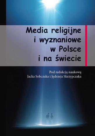 Okładka książki Media religijne i wyznaniowe  w Polsce i na świecie