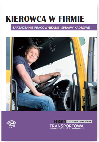 Okładka książki/ebooka Kierowca w firmie - zarządzanie pracownikami i sprawy kadrowe