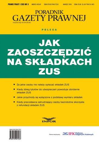 Prawo Pracy i ZUS 3/16 Jak zaoszczędzić na składkach ZUS