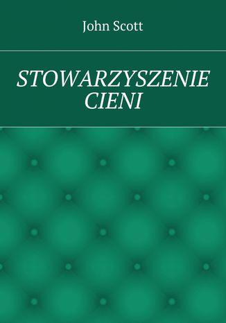 Okładka książki/ebooka Stowarzyszenie cieni