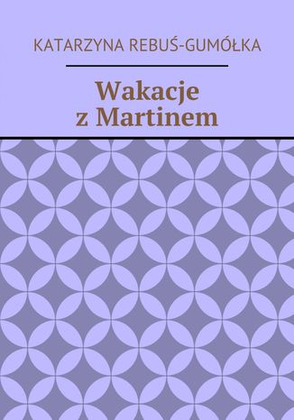 Okładka książki Wakacje z Martinem