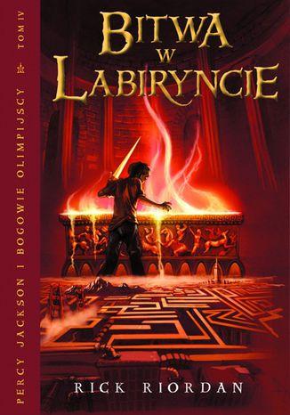 Okładka książki Bitwa w Labiryncie. Tom IV Percy Jackson i Bogowie Olimpijscy
