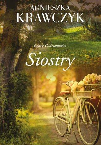 Okładka książki Siostry Tom 1 Czary codzienności