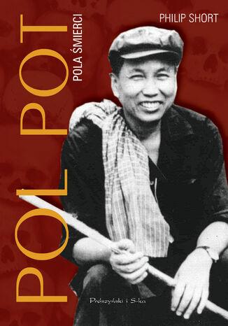 Okładka książki Pol Pot. Pola śmierci