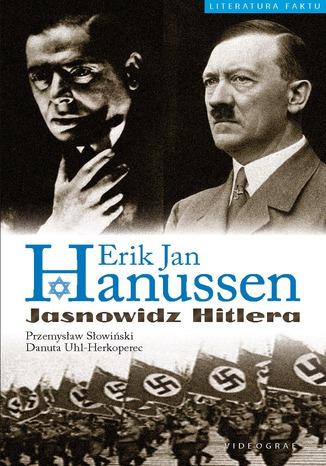Okładka książki Erik Jan Hanussen. Jasnowidz Hitlera