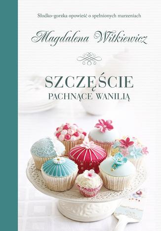 Okładka książki/ebooka Szczęście pachnące wanilią